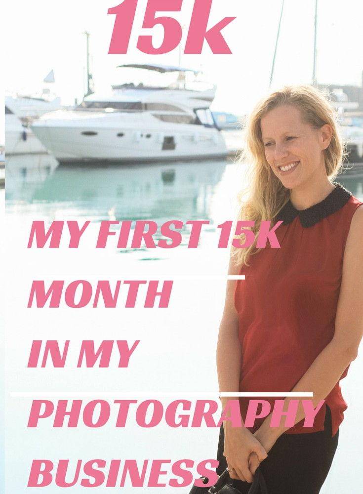 My First 15k Month In My Photography Business