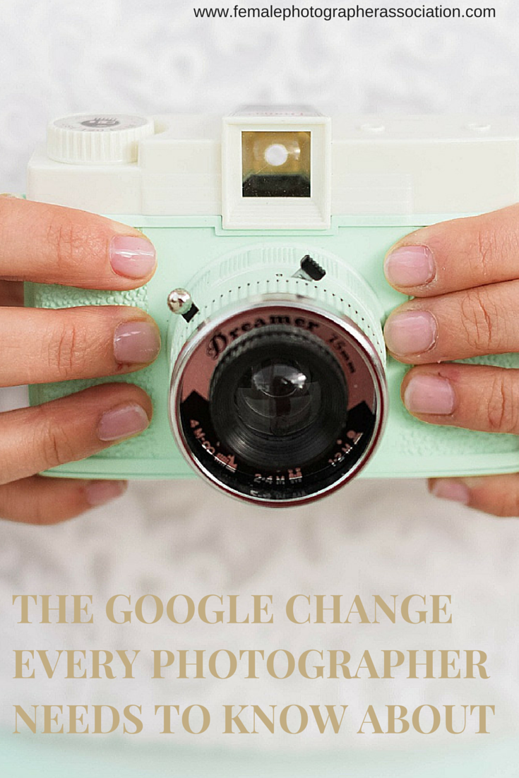 the google change every photographer should know about - the female photographer association